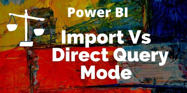 Import mode vs Direct query