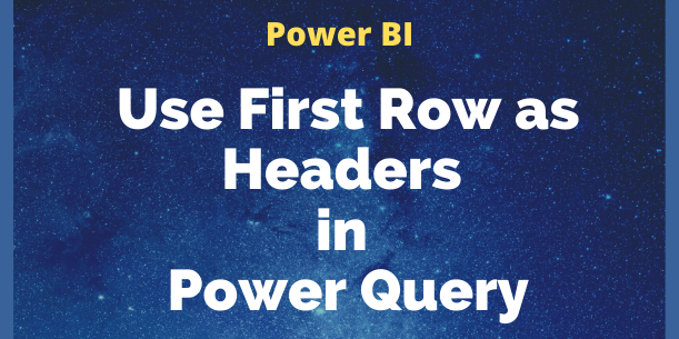 Power BI Use first row as headers