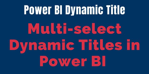 Dynamic Title in Power BI